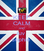 KEEP CALM AND luv  sophie  - Personalised Poster A4 size