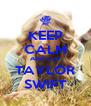 KEEP CALM AND LUV TAYLOR SWIFT - Personalised Poster A4 size