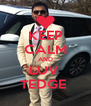 KEEP CALM AND LUV  TEDGE  - Personalised Poster A4 size