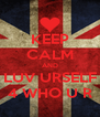 KEEP CALM AND LUV URSELF 4 WHO U R - Personalised Poster A4 size