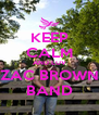 KEEP CALM AND LUV ZAC BROWN BAND - Personalised Poster A4 size