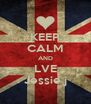 KEEP CALM AND LVE Jessie j - Personalised Poster A4 size