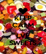 KEEP CALM AND LVE SWEETS - Personalised Poster A4 size