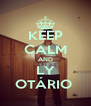 KEEP CALM AND LY OTÁRIO  - Personalised Poster A4 size