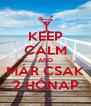 KEEP CALM AND MÁR CSAK 2 HÓNAP - Personalised Poster A4 size