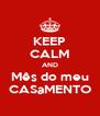KEEP CALM AND Mês do meu CASaMENTO - Personalised Poster A4 size
