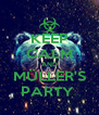KEEP CALM AND MÜLLER'S PARTY  - Personalised Poster A4 size