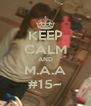 KEEP CALM AND M.A.A #15~ - Personalised Poster A4 size