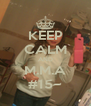 KEEP CALM AND M.M.A #15~ - Personalised Poster A4 size