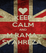 KEEP CALM AND M RAMA  SYAHREZA  - Personalised Poster A4 size