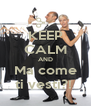 KEEP CALM AND Ma come ti vesti?!  - Personalised Poster A4 size