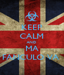 KEEP CALM AND MA FANCULO VA  - Personalised Poster A4 size