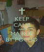 KEEP CALM AND MA KEE BY POCHO - Personalised Poster A4 size
