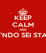KEEP CALM AND MA 'NDO SEI STATO!  - Personalised Poster A4 size