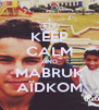 KEEP CALM AND MABRUK AÏDKOM - Personalised Poster A4 size