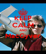 KEEP CALM AND MacGyver  - Personalised Poster A4 size