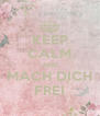 KEEP CALM AND MACH DICH FREI - Personalised Poster A4 size
