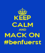 KEEP CALM AND MACK ON #benfuerst - Personalised Poster A4 size
