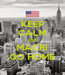 KEEP CALM AND MACRI GO HOME - Personalised Poster A4 size