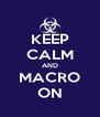 KEEP CALM AND MACRO ON - Personalised Poster A4 size
