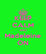KEEP CALM AND Madeleine ON - Personalised Poster A4 size
