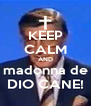 KEEP CALM AND madonna de DIO CANE! - Personalised Poster A4 size