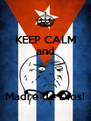 KEEP CALM and   Madre de Dios! - Personalised Poster A4 size