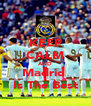 KEEP CALM AND Madrid  Is The Best - Personalised Poster A4 size