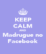 KEEP CALM AND Madrugue no Facebook - Personalised Poster A4 size