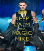 KEEP CALM AND MAGIC MIKE - Personalised Poster A4 size