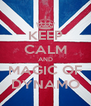 KEEP CALM AND MAGIC OF DYNAMO - Personalised Poster A4 size