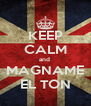 KEEP CALM and  MAGNAME EL TON - Personalised Poster A4 size