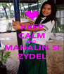 KEEP CALM AND MAHALIN SI ZYDEL - Personalised Poster A4 size