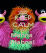 KEEP CALM AND Mahna  Mahna! - Personalised Poster A4 size
