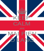 KEEP CALM and MAI PIEN O LANG - Personalised Poster A4 size