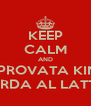 KEEP CALM AND MAI PROVATA KINDER MERDA AL LATTE? - Personalised Poster A4 size