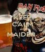 KEEP CALM and MAIDEN   - Personalised Poster A4 size