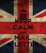 KEEP CALM AND MAIL A LETTER - Personalised Poster A4 size