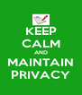 KEEP CALM AND MAINTAIN PRIVACY - Personalised Poster A4 size