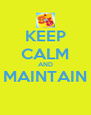 KEEP CALM AND MAINTAIN  - Personalised Poster A4 size