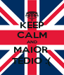 KEEP CALM AND MAIOR  TÉDIO :( - Personalised Poster A4 size