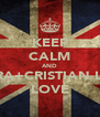KEEP CALM AND MAIRA+CRISTIAN LOVE LOVE - Personalised Poster A4 size