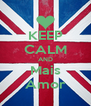 KEEP CALM AND Mais Amor - Personalised Poster A4 size