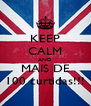 KEEP CALM AND MAIS DE 100 curtidas!!! - Personalised Poster A4 size