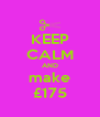 KEEP CALM AND make £175 - Personalised Poster A4 size