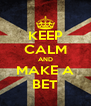 KEEP CALM AND MAKE A BET - Personalised Poster A4 size