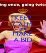 KEEP CALM AND MAKE A BID - Personalised Poster A4 size