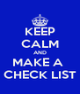 KEEP CALM AND MAKE A  CHECK LIST - Personalised Poster A4 size