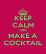 KEEP CALM AND MAKE A COCKTAIL - Personalised Poster A4 size
