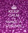 KEEP CALM AND MAKE A CUPAKE - Personalised Poster A4 size